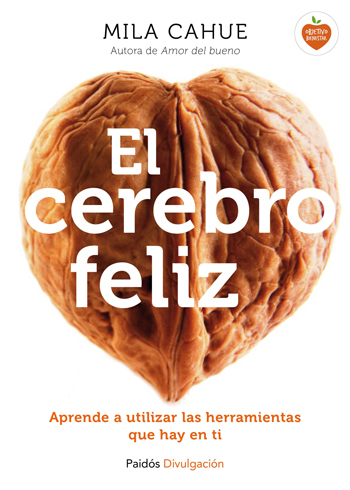 """Portada del libro """"El cerebro feliz"""", de Mila Cahue."""